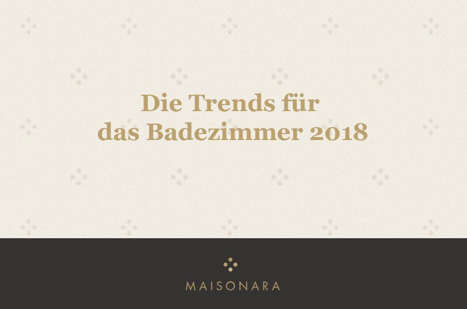 Die Trends für das Badezimmer 2018